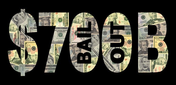 seven hundred billion dollar bail out with American currency