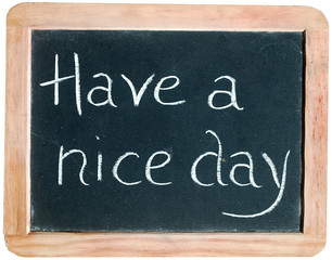 """Have a nice day"" on blackboard"