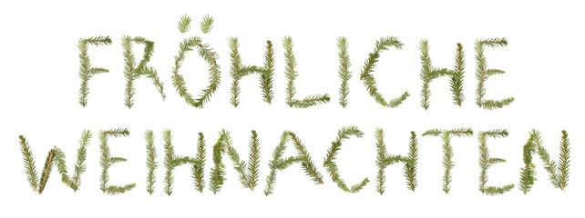 Spruce twigs forming the phrase 'Fršhliche Weihnachten'