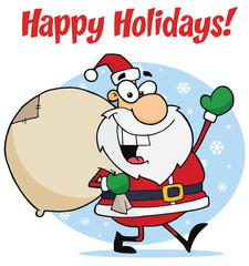 Happy Holidays Greeting With Santa Waving And Carrying A Sack