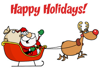 Happy Holidays Greeting With Santa And Rudolph With A Sleigh
