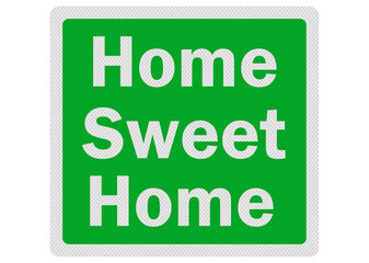 Photo realistic ' home sweet home' sign, isolated on white