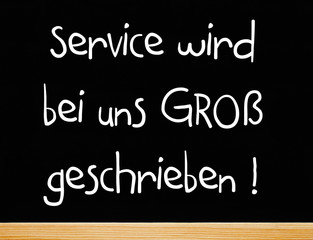 Service wird bei uns Groß geschrieben !