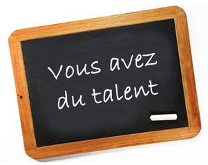 vous avez du talent