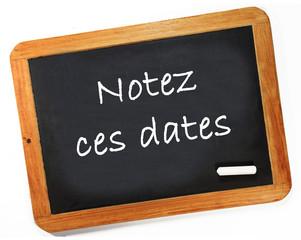 notez ces dates