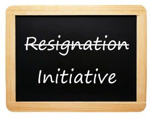 Resignation / Initiative - Konzept Tafel - freigestellt