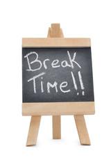 Chalkboard with the words break time written on it