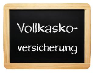 Vollkasko- Versicherung - Kreide Tafel