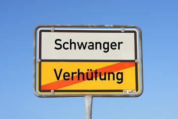 Schild Verhütung Schwanger © Matthias Buehner