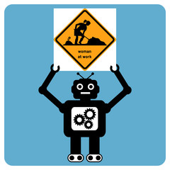 """Modern robot with traffic sign """"woman at work"""""""