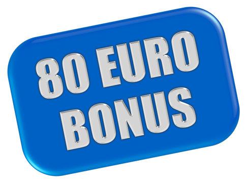 Button blau Ecken rund 80 EURO BONUS