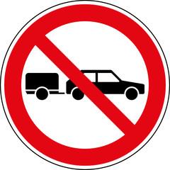 Fototapete - Verbotsschild Pkw mit Anhänger verboten Zeichen Schild