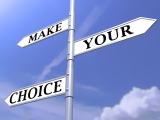 make your choice concept on blue sky