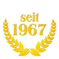 seit 1967  jubiläum lorbeerkranz lorbeer gold