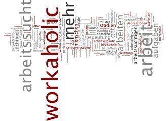 Arbeitssucht / Workaholic