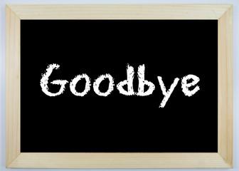 Schild - Goodbye