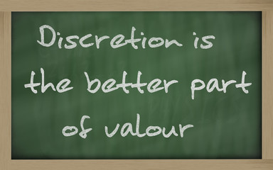 """ Discretion is the better part of valour "" written on a blackbo"