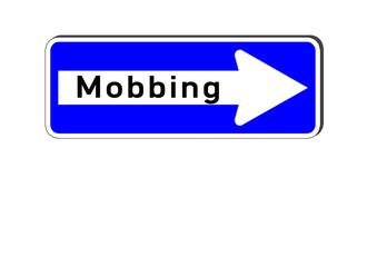 Schild MOBBING Einbahnstrasse