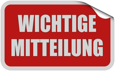 Sticker rot eckig curl oben WICHTIGE MITTEILUNG