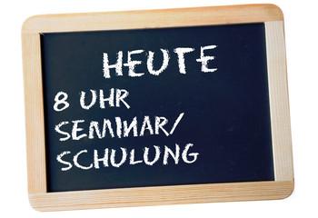 Heute Seminar/Schulung