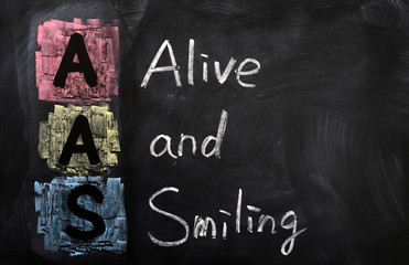 Acronym of AAS for Alive and Smiling