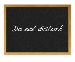Do not disturb.