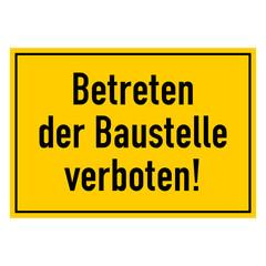 baustellenschild betreten der baustelle verboten! I