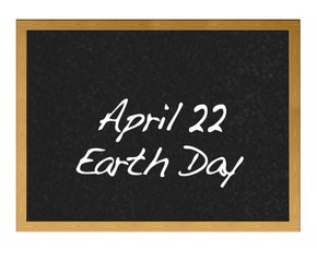 April 22, Earth day.