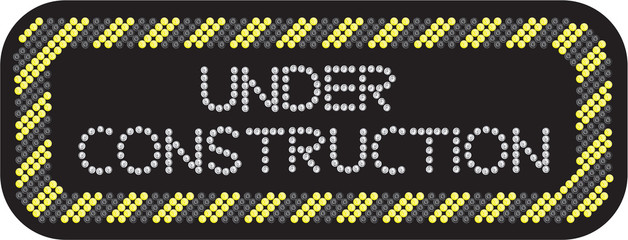 Under construction LED sign