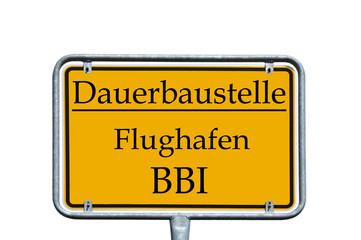 Schild - Dauerbaustelle BBI