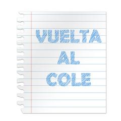 Hoja de cuaderno con texto VUELTA AL COLE