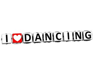3D I Love Dancing Button Click Here Block Text