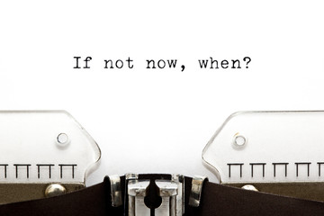 If Not Now When Vintage Typewriter  Concept
