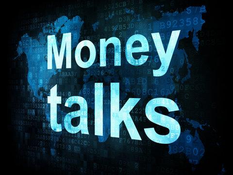 Money concept: pixelated words Money talks on digital screen