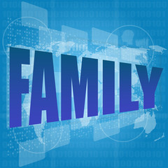 Life style concept: words family on digital screen