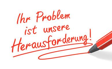 Stift- & Schriftserie: Ihr Problem ist unsere Herausforderung! r