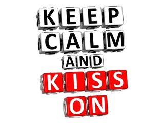 3D Keep Calm And Kiss On Button Click Here Block Text