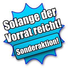 """Siegel """"Solange der Vorrat reicht! Sonderaktion!"""""""