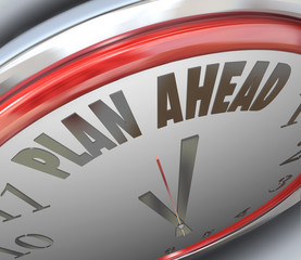 Plan Ahead Clock Time Future Planning Strategy