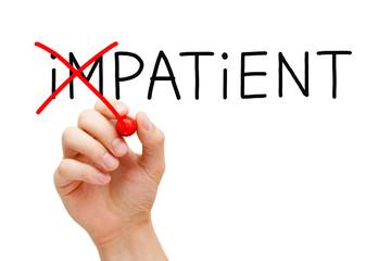 Patient not Impatient