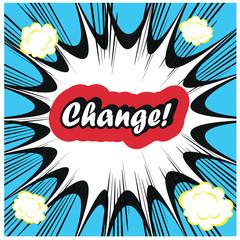 Change - management concept  word on retro pop art boom backgrou