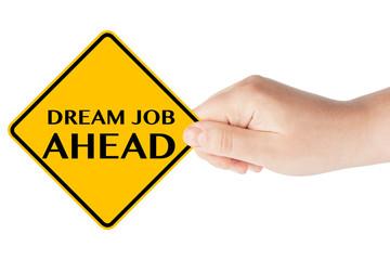 Dream Job Ahead Sign