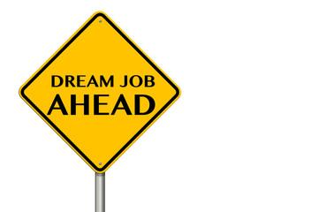Dream Job Ahead traffic sign