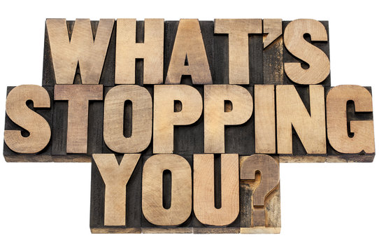 what is stopping you question
