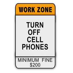 Work Zone Message - Turn off cell phones A