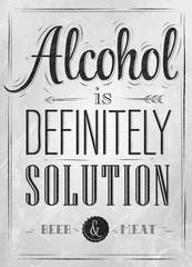 Poster joke Alcohol is definitely solution coal