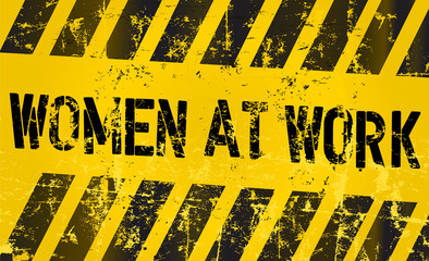 sign: women working, gender equality concept