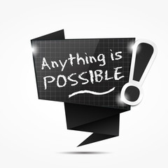 origami speech bubble : anything is possible
