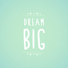 Dream big text