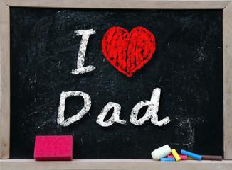 I love my Dad written with chalk on the school blackboard